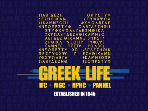 "Greek Life logo with a block M, and ""Greek Life"" in bold maize letters. Beneath, it reads ""IFC, MGC, NPHC, PANHEL - Established in 1845"""