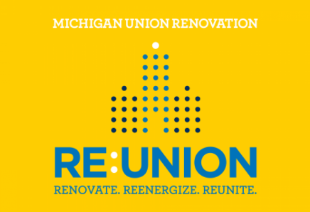 The Michigan Union will be closed for renovation May 2018 through Early Winter Semester 2020