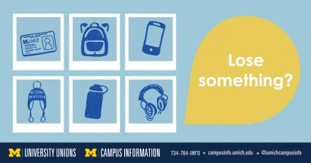 "Graphic of various items that may show up in lost and found (head phones, mcard, phone, etc.) with the text, ""Lose something?"""